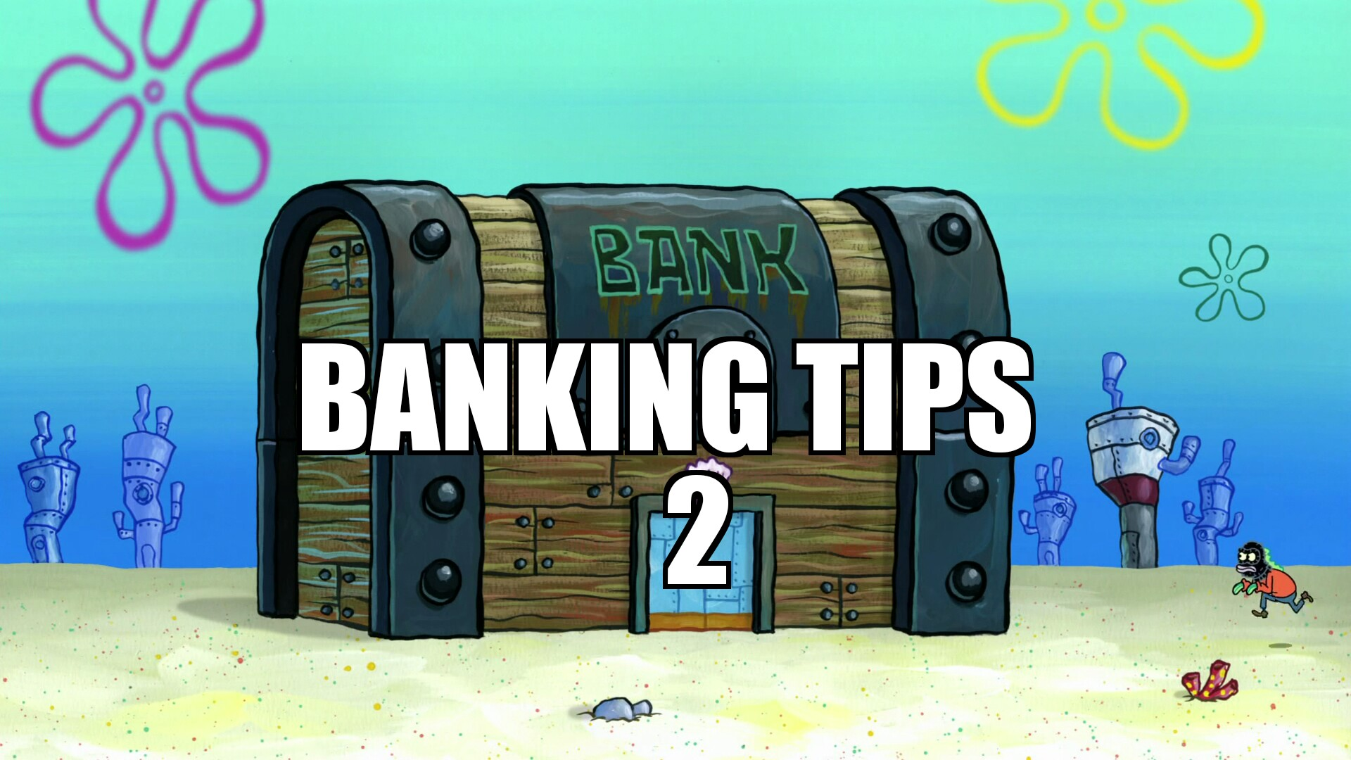 As promised, banking tips 2