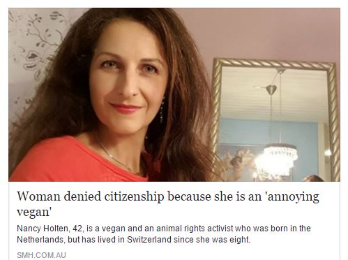 Switzerland, doing the Lords work, denies a woman citizenship due to her outspoken veganism.