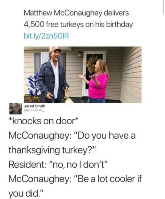 That's the thing about thanksgiving turkeys..