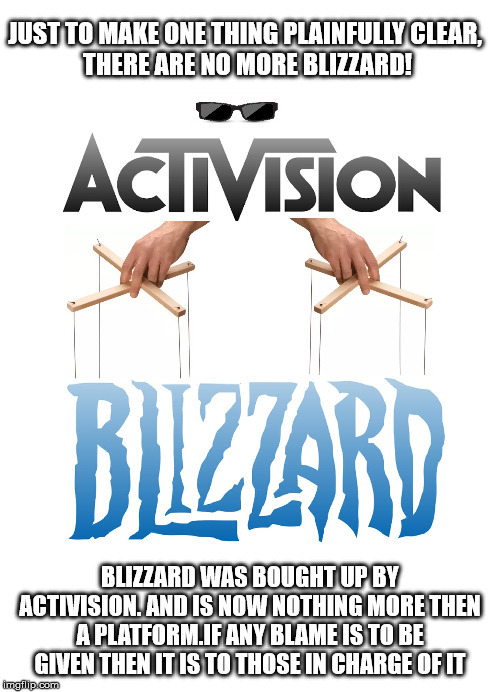 Blizzard is nothing more then a rotten corpse being puppeteered by Activison.
