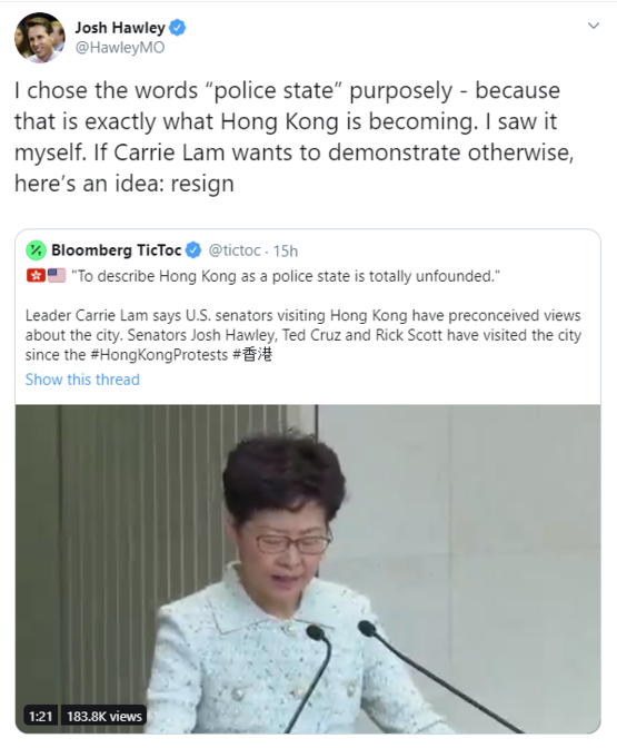 "Senator Hawley to Carrie Lam: I chose the words ""police state"" purposely - because that is exactly what Hong Kong is becoming. I saw it myself. If Carrie Lam wants to demonstrate otherwise, here's an idea: resign"