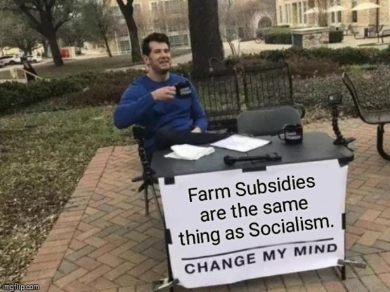 Heard a lot of farmers arguing against socialism this election.
