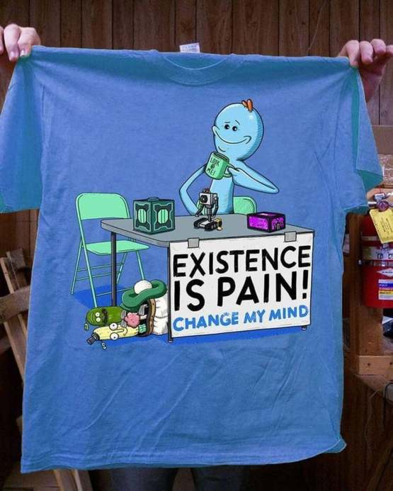 EXISTENCE IS PAIN!