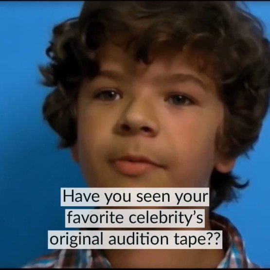 Have you seen your favorite celebrity's original #auditiontape
