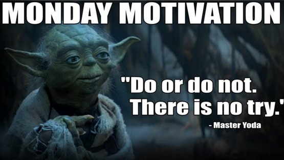 Thanks Yoda! #MondayMotivation