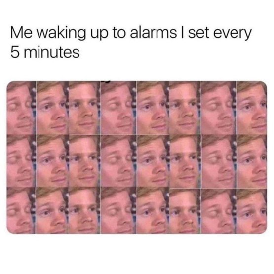 Every morning it's a symphony of alarms   :